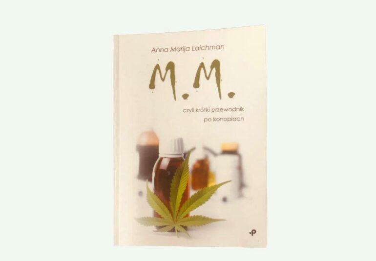 M. M. czyli krótki przewodnik po konopiach