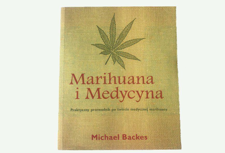 Marihuana i Medycyna. Praktyczny przewodnik po świecie medycznej marihuany