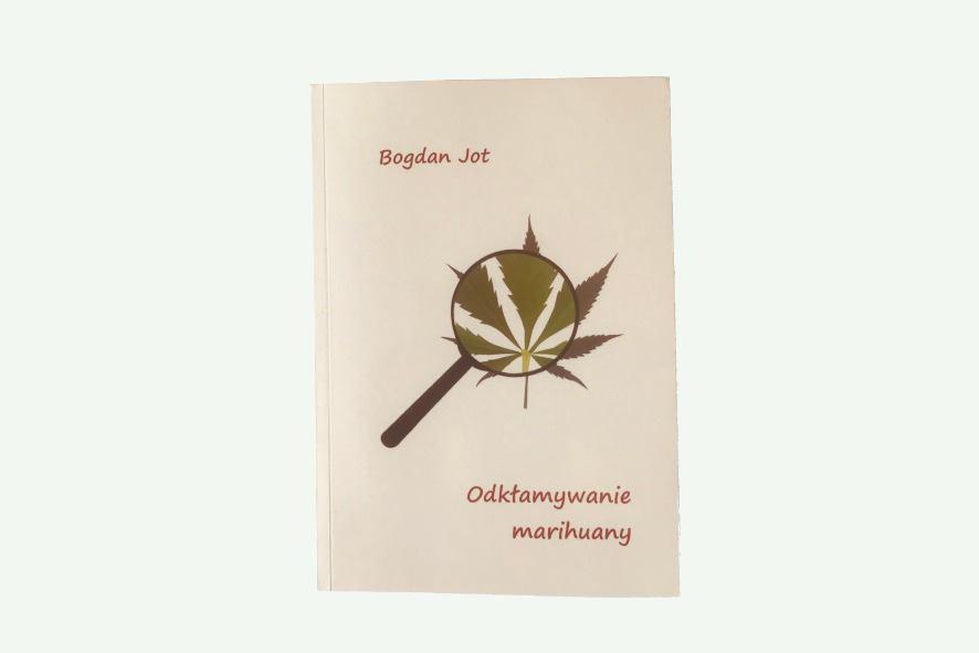 Odkłamywania marihuany - Bogdan Jot